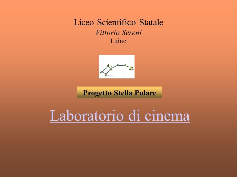 Liceo Scientifico Statale Vittorio Sereni Luino Progetto Stella Polare Laboratorio di cinema