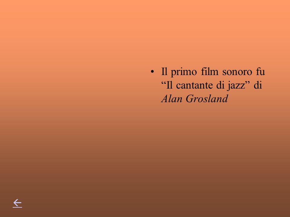 Il primo film sonoro fu Il cantante di jazz di Alan Grosland