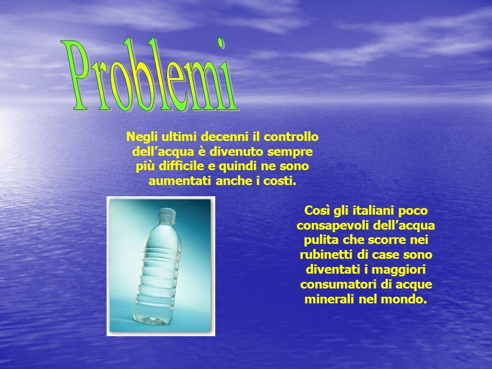 Negli ultimi decenni il controllo dellacqua è divenuto sempre più difficile e quindi ne sono aumentati anche i costi. Così gli italiani poco consapevo