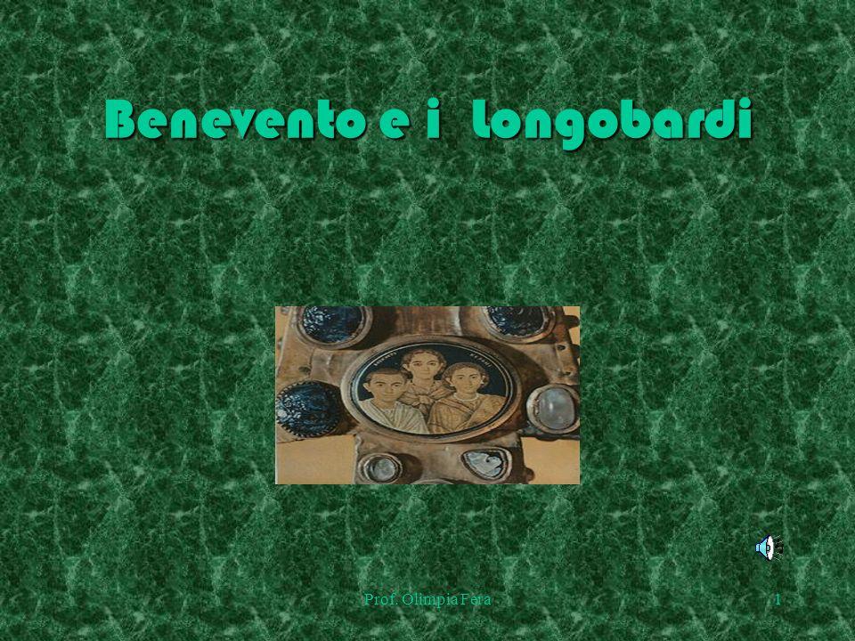 Prof. Olimpia Fera1 Benevento e i Longobardi
