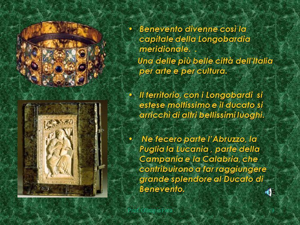 Prof.Olimpia Fera3 Benevento divenne così la capitale della Longobardia meridionale..