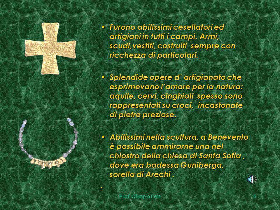 Prof.Olimpia Fera5 Con il principato di Arechi II, intelligente ed abile sovrano.
