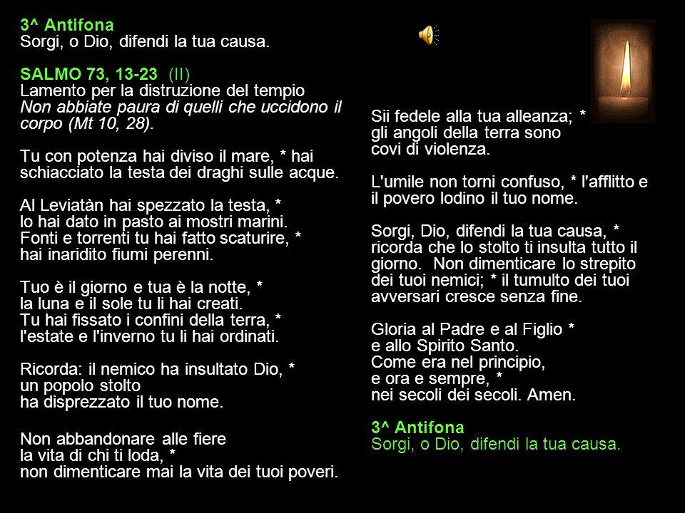 3^ Antifona Sorgi, o Dio, difendi la tua causa.