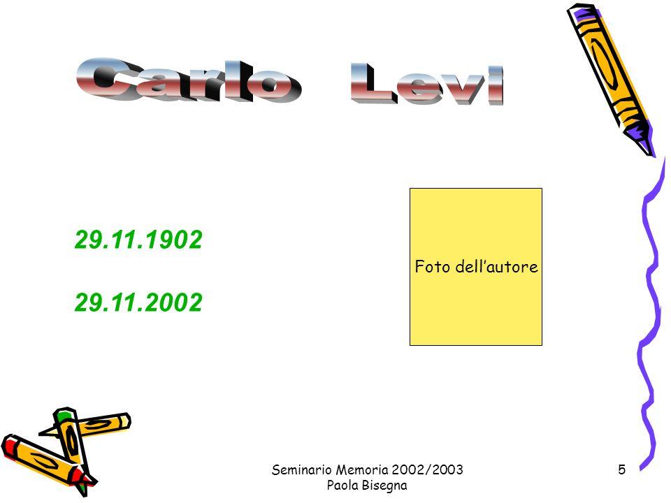 Seminario Memoria 2002/2003 Paola Bisegna 5 29.11.1902 29.11.2002 Foto dellautore