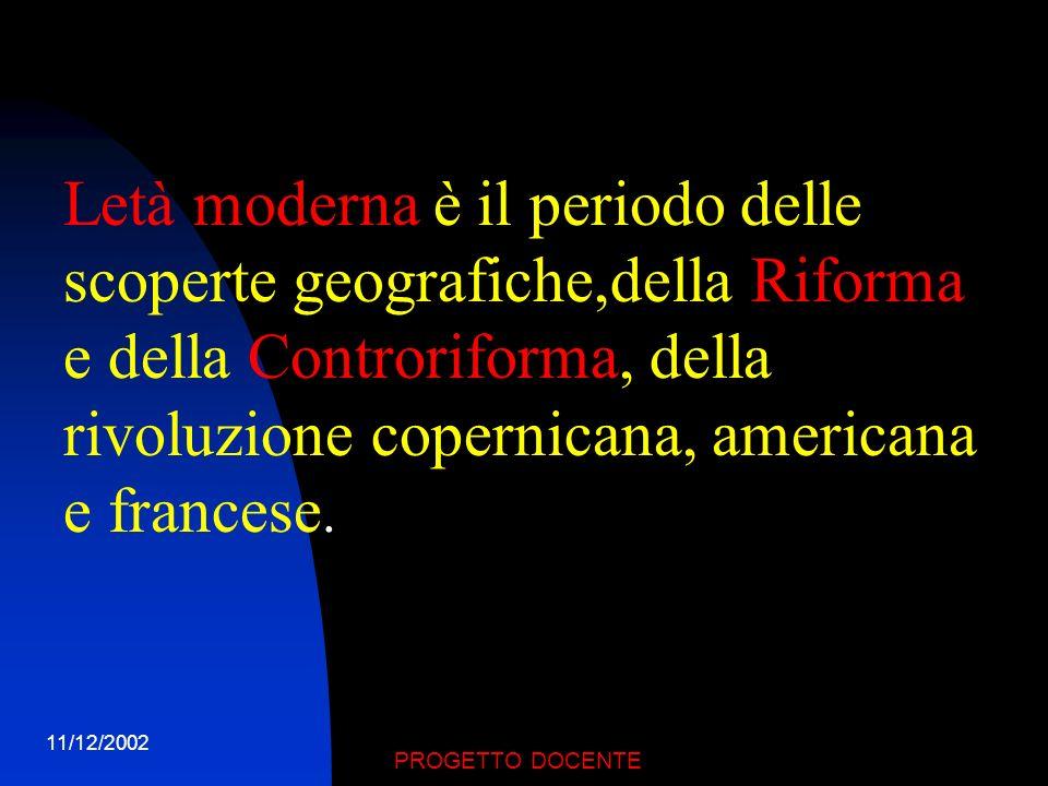 11/12/2002 PROGETTO DOCENTE LETA MODERNA DAL 1492 AL 1789