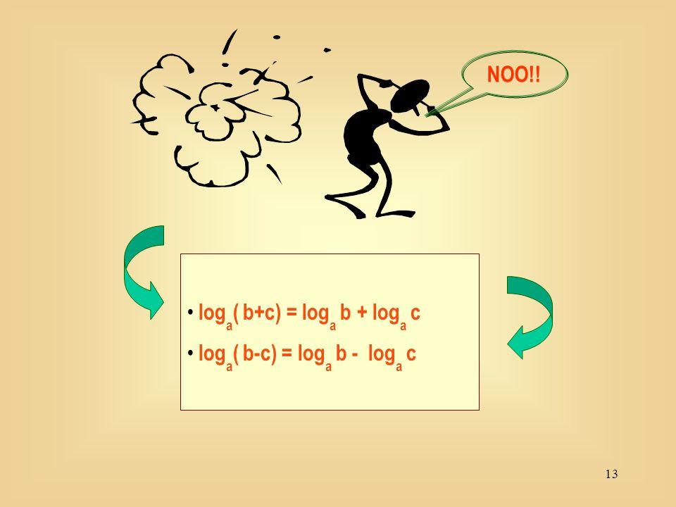 12 PROPRIETA DEI LOGARITMI Ú log a b·c = log a b + log a c Ú log a b:c = log a b - log a c Ú log a b c = c.