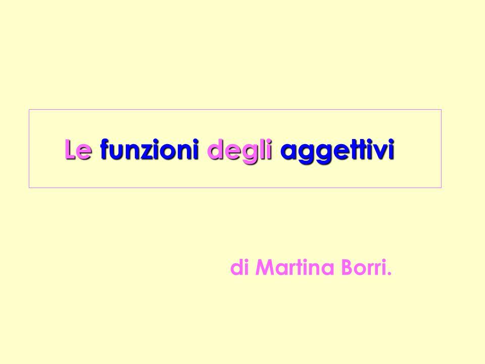 L e funzioni degli aggettivi di Martina Borri.