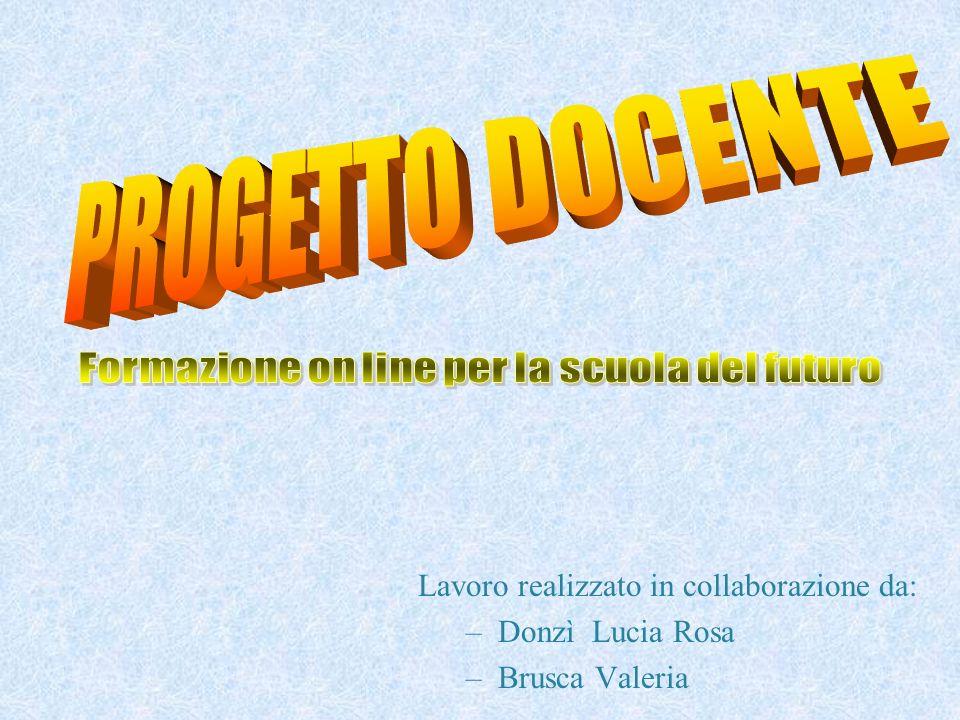 Lavoro realizzato in collaborazione da: – Donzì Lucia Rosa – Brusca Valeria