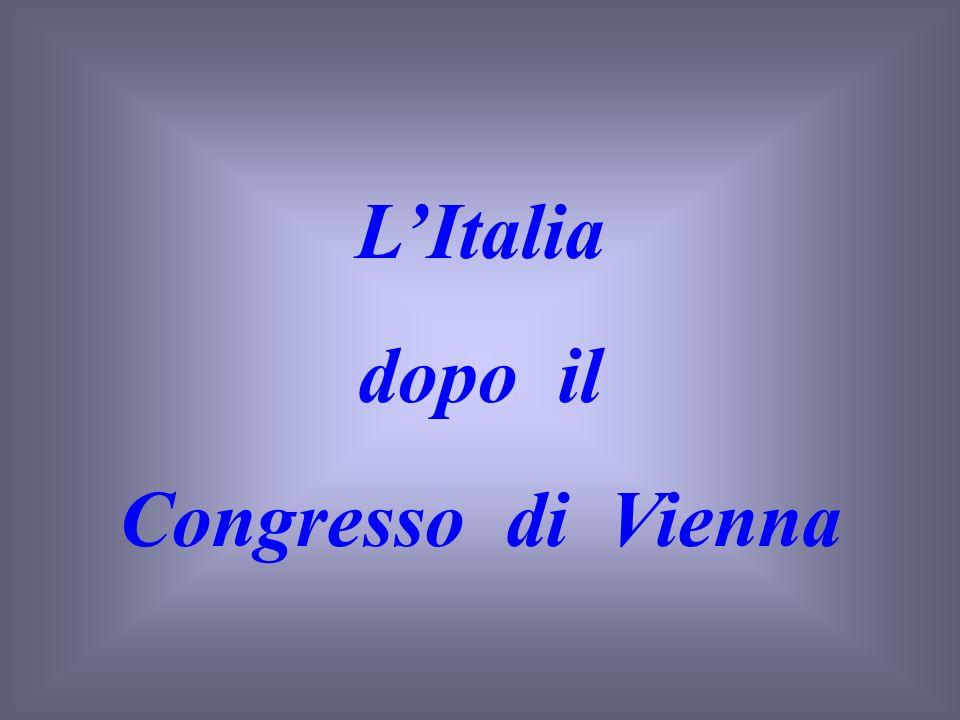 LItalia dopo il Congresso di Vienna
