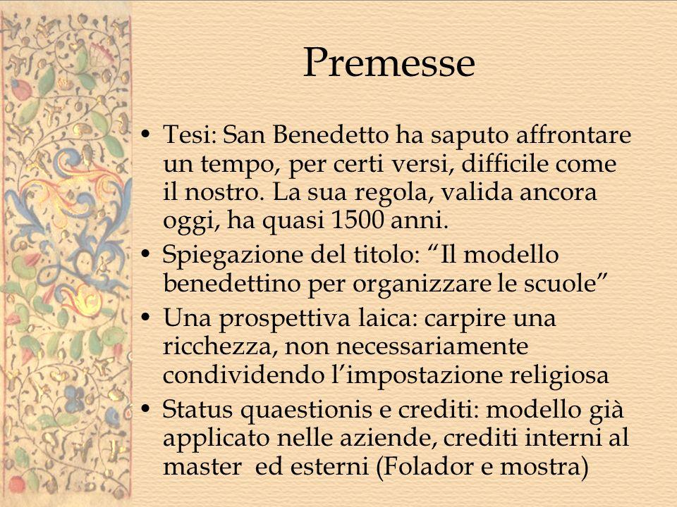 Premesse Tesi: San Benedetto ha saputo affrontare un tempo, per certi versi, difficile come il nostro.