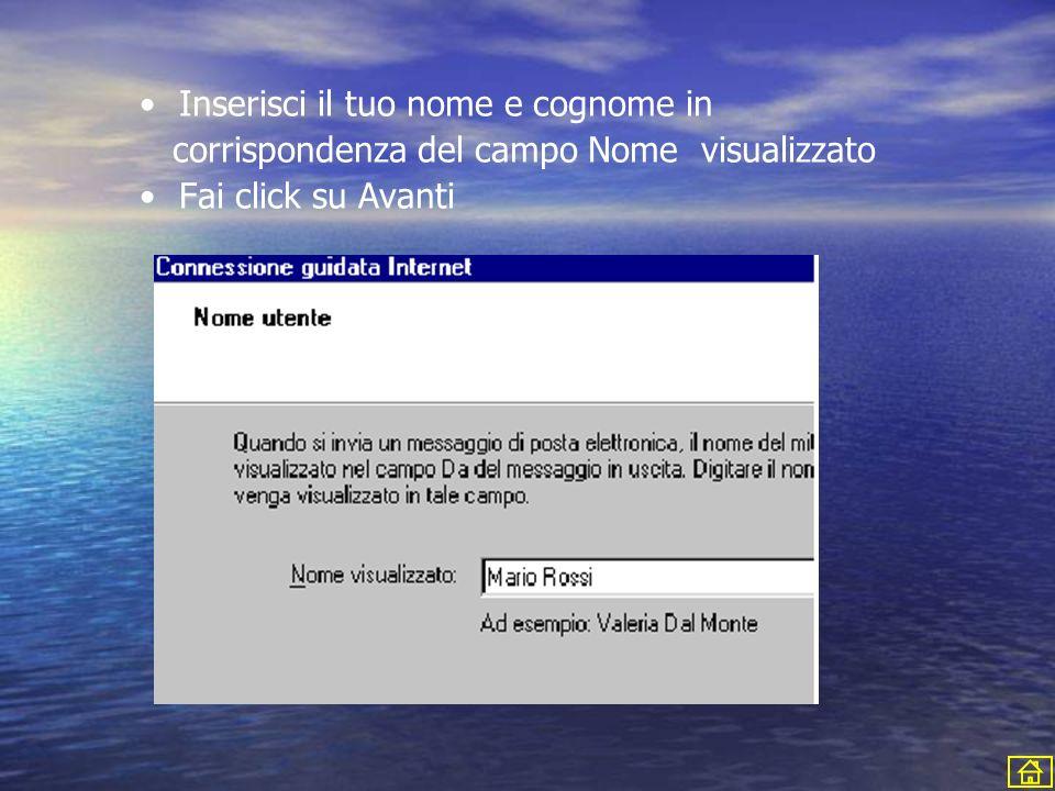 Inserisci il tuo nome e cognome in corrispondenza del campo Nome visualizzato Fai click su Avanti