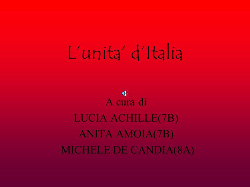 Lunita dItalia A cura di LUCIA ACHILLE(7B) ANITA AMOIA(7B) MICHELE DE CANDIA(8A)