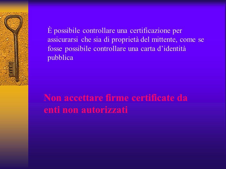 Certification authority Verisign Bnl SSB Camere di commercio Finital Telecom Per ottenere una certificazione è necessario presentarsi di persona con d