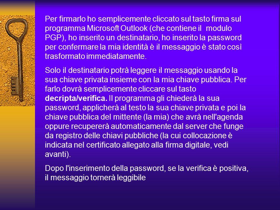 Ecco ad esempio come appare un testo dopo che ho apposto la mia firma elettronica con criptazione completa del documento (programma PGP): -----BEGIN P