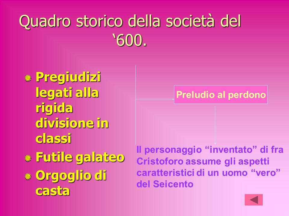Quadro storico della società del 600.