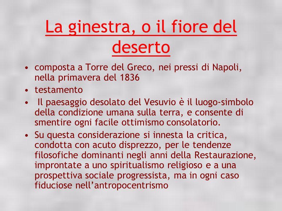 La ginestra, o il fiore del deserto composta a Torre del Greco, nei pressi di Napoli, nella primavera del 1836 testamento Il paesaggio desolato del Ve