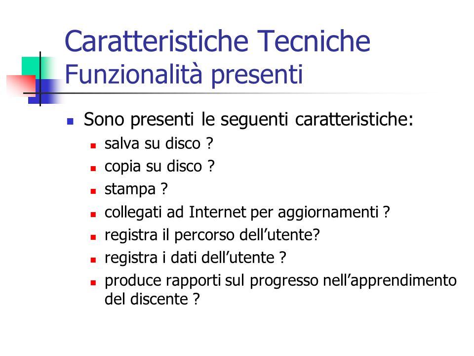 Caratteristiche Tecniche Funzionalità presenti Sono presenti le seguenti caratteristiche: salva su disco ? copia su disco ? stampa ? collegati ad Inte