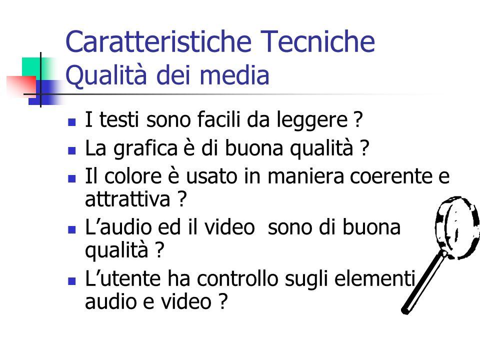 Caratteristiche Tecniche Qualità dei media I testi sono facili da leggere .