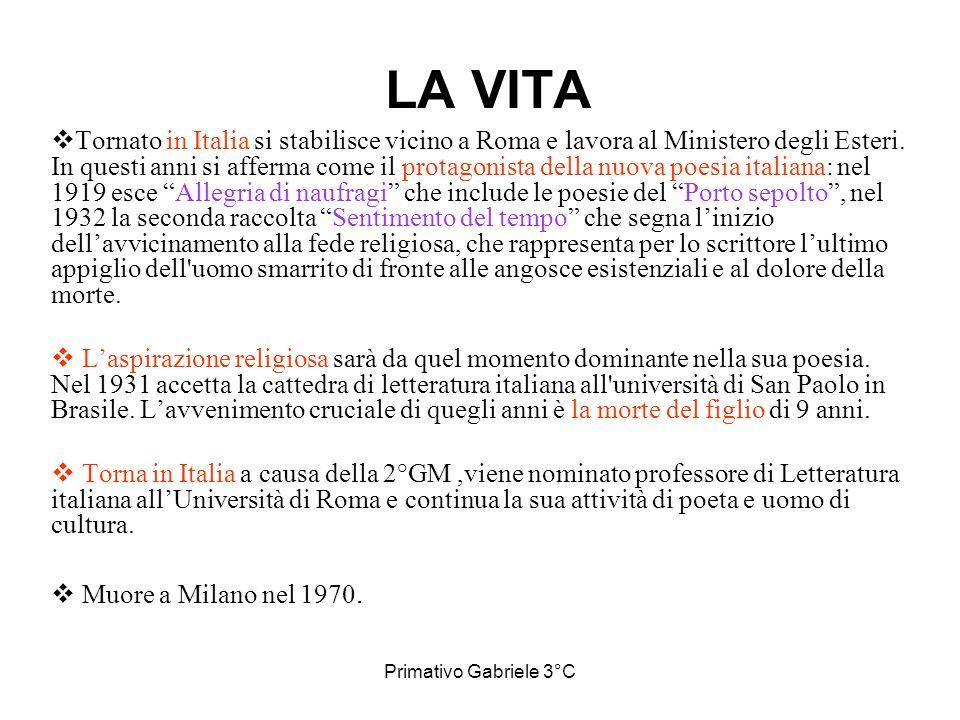 Primativo Gabriele 3°C LA VITA Tornato in Italia si stabilisce vicino a Roma e lavora al Ministero degli Esteri. In questi anni si afferma come il pro