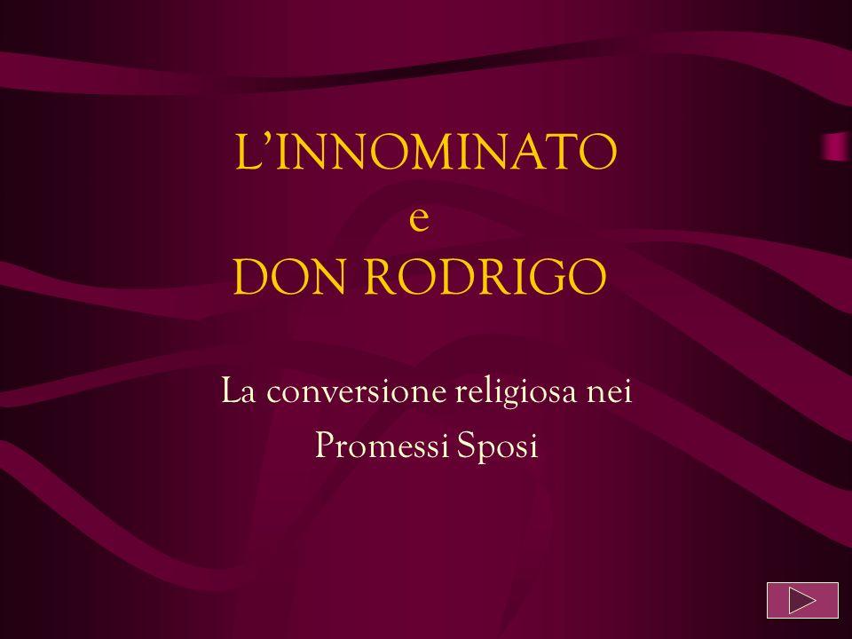 LINNOMINATO e DON RODRIGO La conversione religiosa nei Promessi Sposi