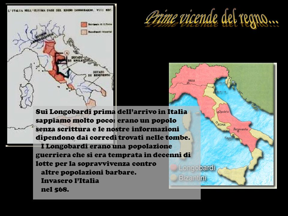 Sui Longobardi prima dellarrivo in Italia sappiamo molto poco: erano un popolo senza scrittura e le nostre informazioni dipendono dai corredi trovati