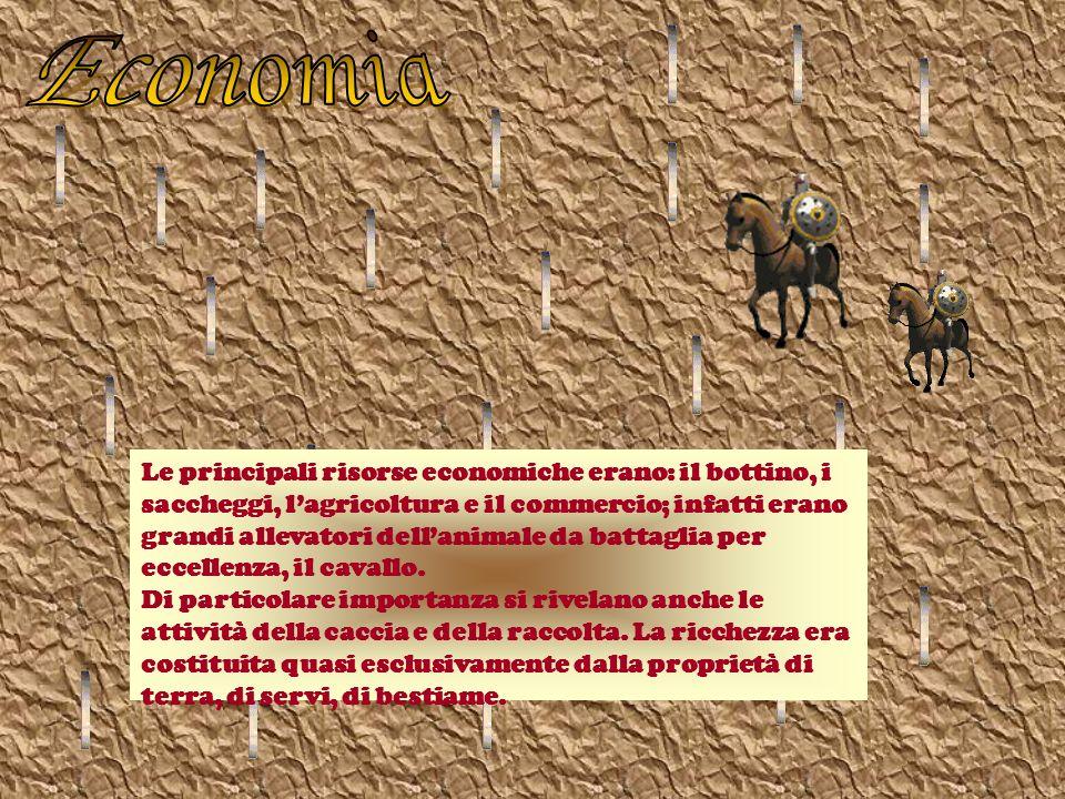 Le principali risorse economiche erano: il bottino, i saccheggi, lagricoltura e il commercio; infatti erano grandi allevatori dellanimale da battaglia