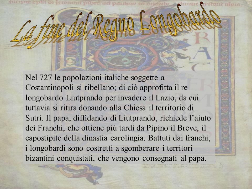 Nel 727 le popolazioni italiche soggette a Costantinopoli si ribellano; di ciò approfitta il re longobardo Liutprando per invadere il Lazio, da cui tuttavia si ritira donando alla Chiesa il territorio di Sutri.