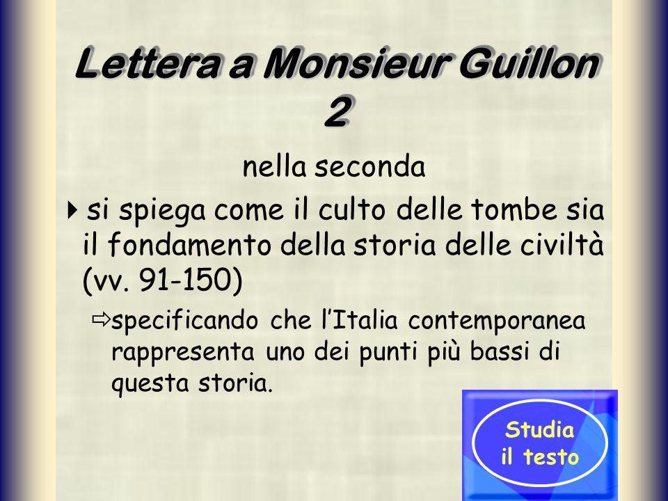 Lettera a Monsieur Guillon 2 nella seconda si spiega come il culto delle tombe sia il fondamento della storia delle civiltà (vv. 91-150) specificando