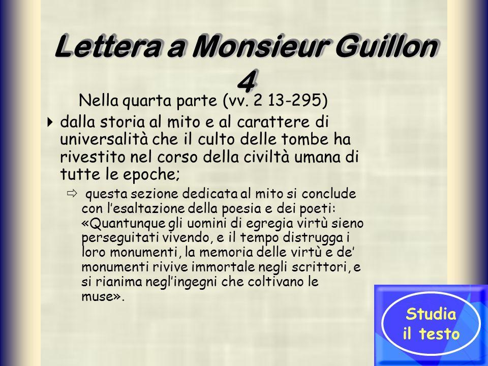 Lettera a Monsieur Guillon 4 Nella quarta parte (vv. 2 13-295) dalla storia al mito e al carattere di universalità che il culto delle tombe ha rivesti