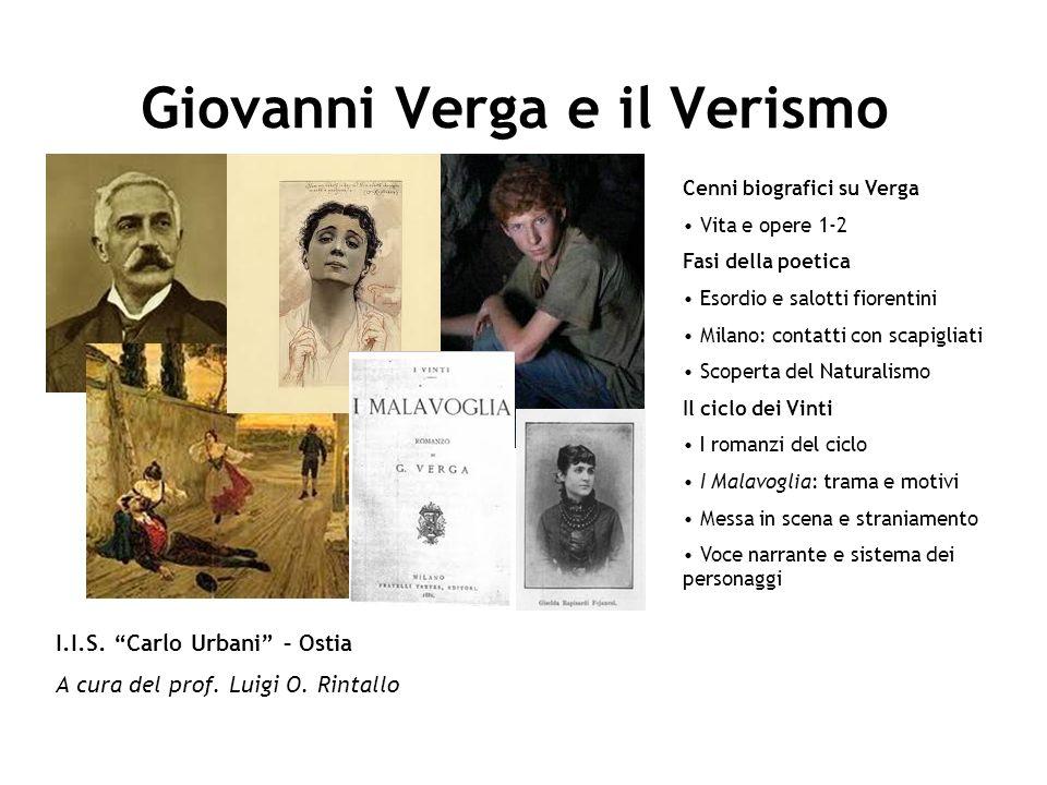 Giovanni Verga e il Verismo I.I.S. Carlo Urbani – Ostia A cura del prof. Luigi O. Rintallo Cenni biografici su Verga Vita e opere 1-2 Fasi della poeti