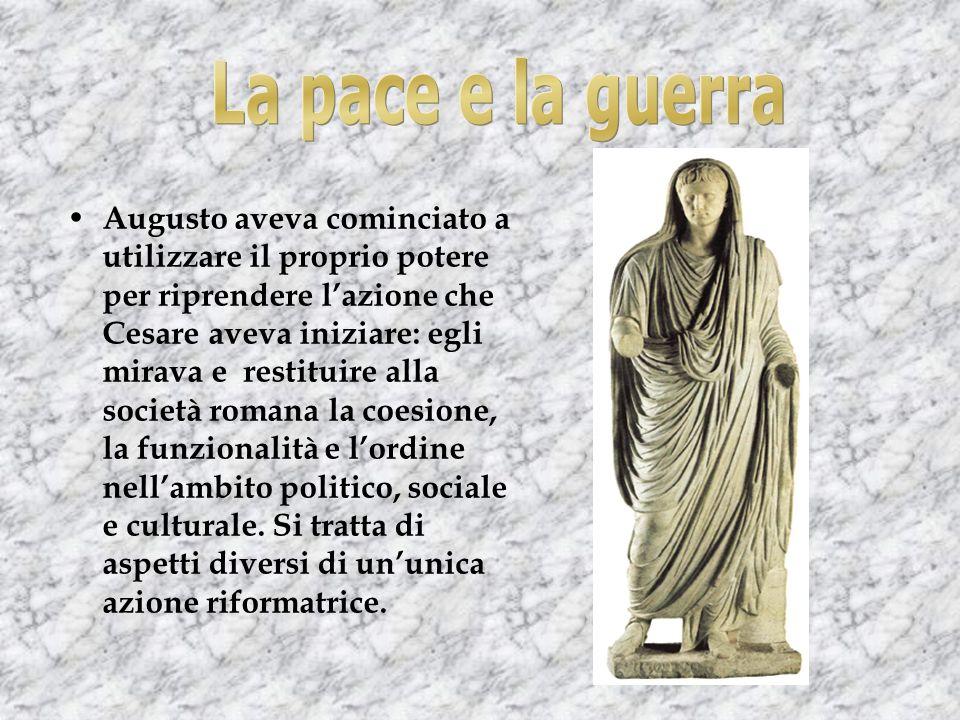 Augusto aveva cominciato a utilizzare il proprio potere per riprendere lazione che Cesare aveva iniziare: egli mirava e restituire alla società romana la coesione, la funzionalità e lordine nellambito politico, sociale e culturale.
