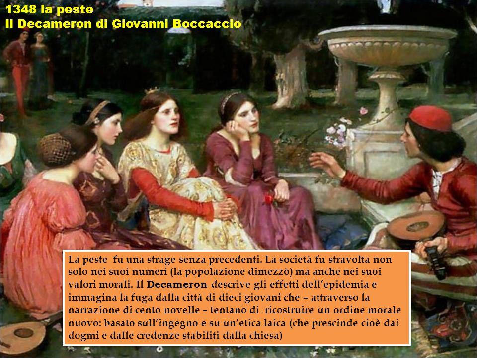 1348 la peste Il Decameron di Giovanni Boccaccio La peste fu una strage senza precedenti.