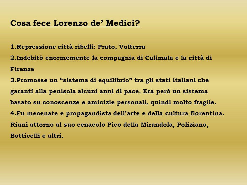 Cosa fece Lorenzo de Medici.