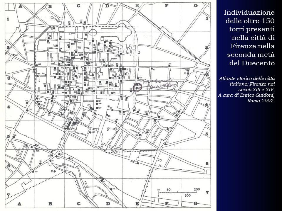 Individuazione delle oltre 150 torri presenti nella città di Firenze nella seconda metà del Duecento Atlante storico delle città italiane: Firenze nei