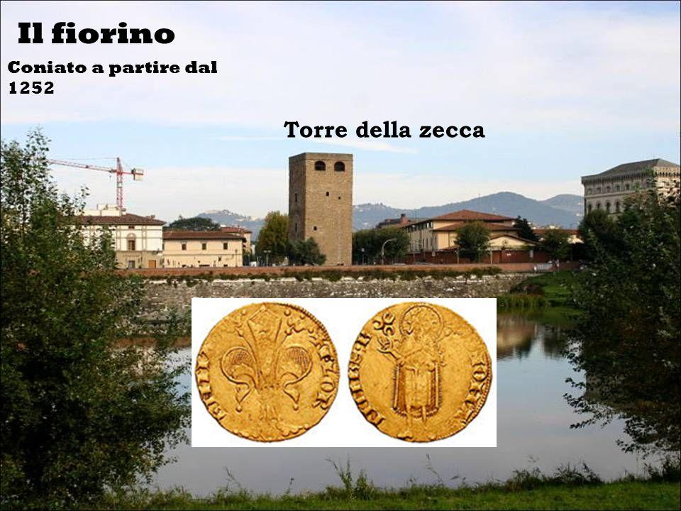 Il fiorino Coniato a partire dal 1252 Torre della zecca