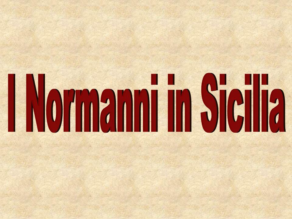 I Normanni in Sicilia Ruggero Bosso dAltavilla, fratello di Roberto, alla testa di un folto gruppo di cavalieri nel 1061 sbarcò a Messina e invase l isola (sotto dominio saraceno), riuscendo nel 1072 ad arrivare a Palermo.