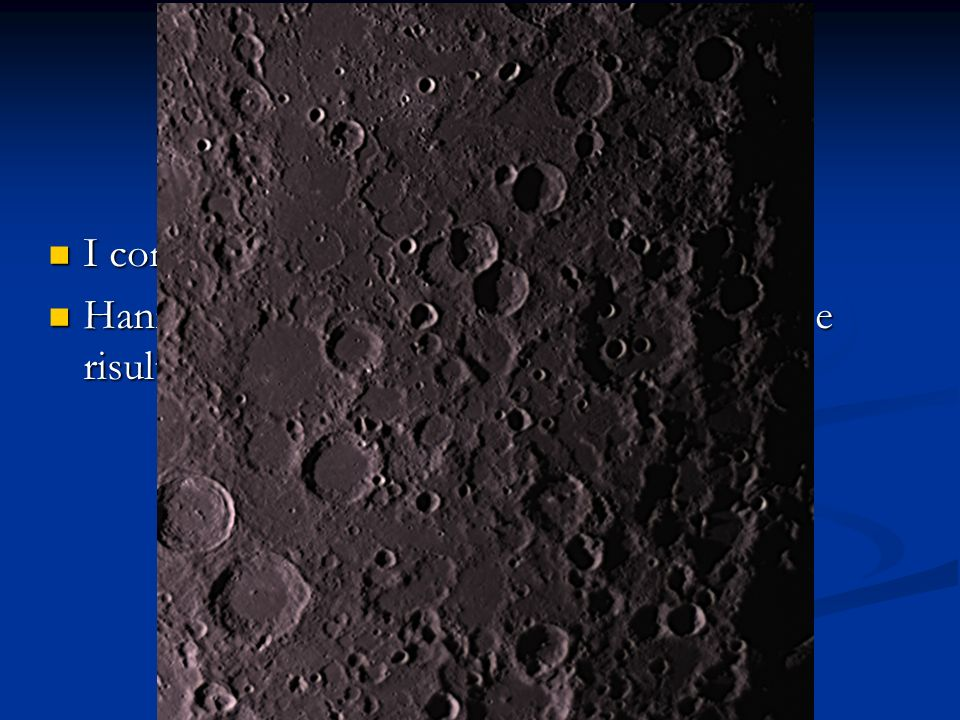 I continenti sono le zone più chiare I continenti sono le zone più chiare Hanno un età estremamente antica (4 G.Y.) e risultano butterate di crateri H