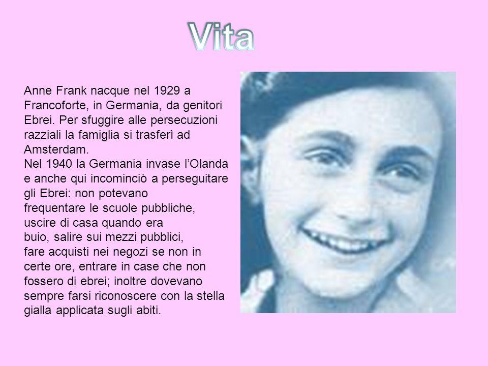 Anne Frank nacque nel 1929 a Francoforte, in Germania, da genitori Ebrei. Per sfuggire alle persecuzioni razziali la famiglia si trasferì ad Amsterdam