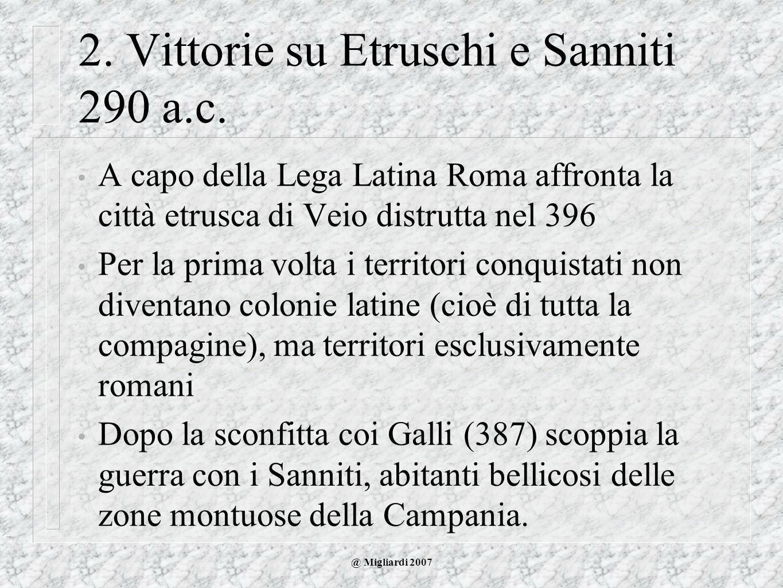 @ Migliardi 2007 A capo della Lega Latina Roma affronta la città etrusca di Veio distrutta nel 396 Per la prima volta i territori conquistati non dive