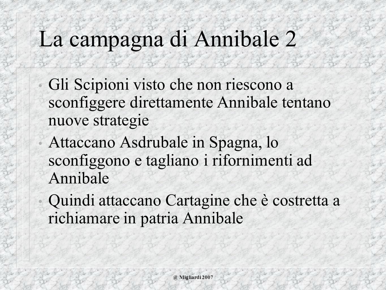 @ Migliardi 2007 La campagna di Annibale 2 Gli Scipioni visto che non riescono a sconfiggere direttamente Annibale tentano nuove strategie Attaccano A