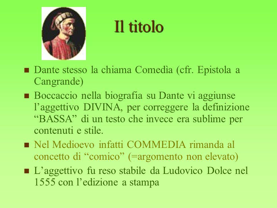 Il titolo Dante stesso la chiama Comedìa (cfr. Epistola a Cangrande) Boccaccio nella biografia su Dante vi aggiunse laggettivo DIVINA, per correggere