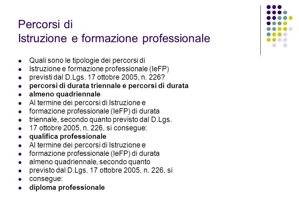 Percorsi di Istruzione e formazione professionale Quali sono le tipologie dei percorsi di Istruzione e formazione professionale (IeFP) previsti dal D.Lgs.