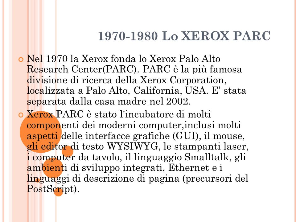 Nel 1970 la Xerox fonda lo Xerox Palo Alto Research Center(PARC).