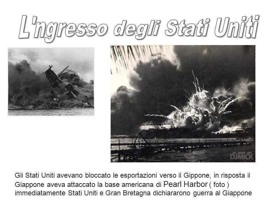 Gli Stati Uniti avevano bloccato le esportazioni verso il Gippone, in risposta il Giappone aveva attaccato la base americana di Pearl Harbor ( foto )