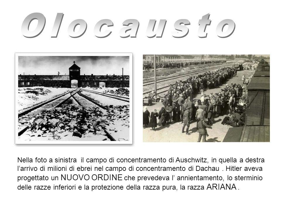 Nella foto a sinistra il campo di concentramento di Auschwitz, in quella a destra larrivo di milioni di ebrei nel campo di concentramento di Dachau. H