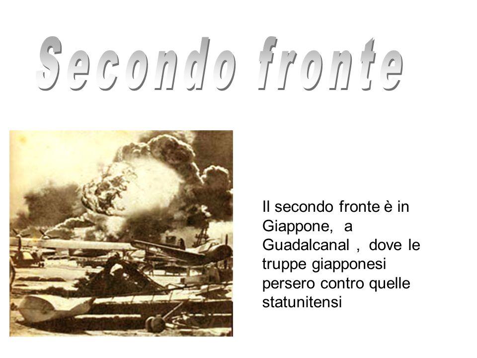 Il secondo fronte è in Giappone, a Guadalcanal, dove le truppe giapponesi persero contro quelle statunitensi