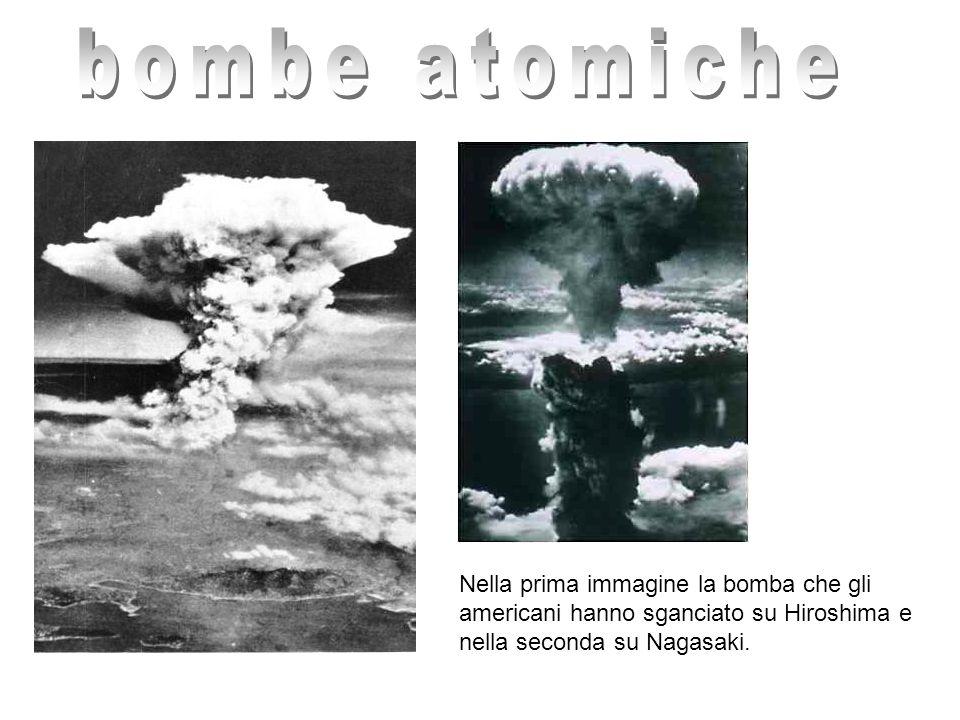 Nella prima immagine la bomba che gli americani hanno sganciato su Hiroshima e nella seconda su Nagasaki.