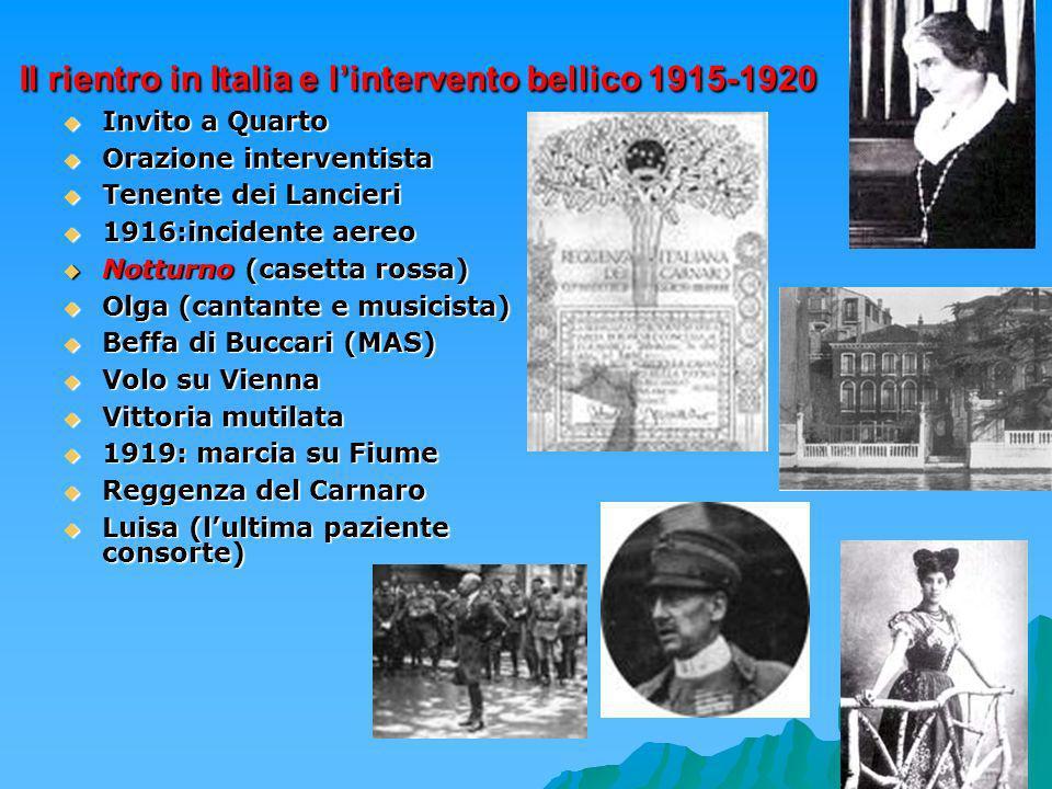 10 Il rientro in Italia e lintervento bellico 1915-1920 Invito a Quarto Invito a Quarto Orazione interventista Orazione interventista Tenente dei Lanc