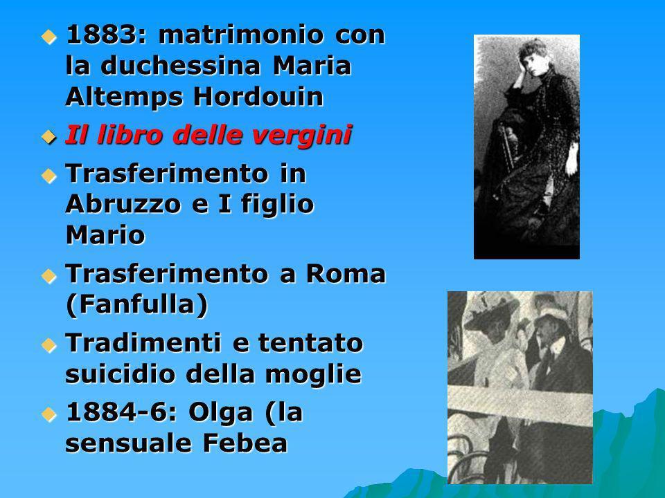 4 1883: matrimonio con la duchessina Maria Altemps Hordouin 1883: matrimonio con la duchessina Maria Altemps Hordouin Il libro delle vergini Il libro
