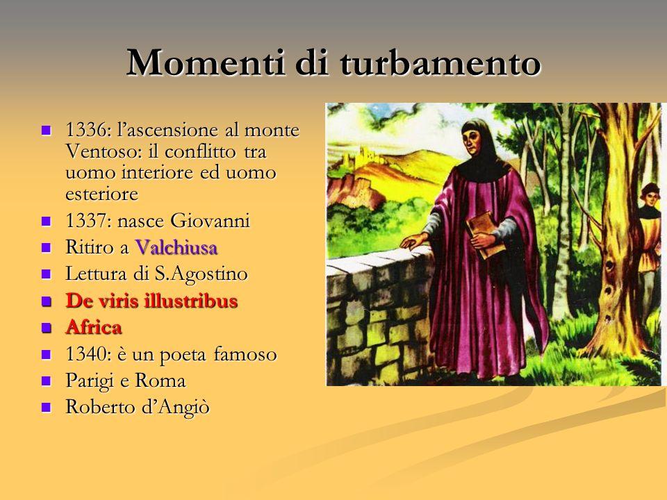 Momenti di turbamento 1336: lascensione al monte Ventoso: il conflitto tra uomo interiore ed uomo esteriore 1336: lascensione al monte Ventoso: il con